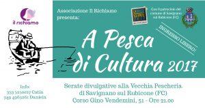 Locandina A Pesca di Cultura 2017 eventi estivi a Savignano sul Rubicone a cura di Associazione Il Richiamo