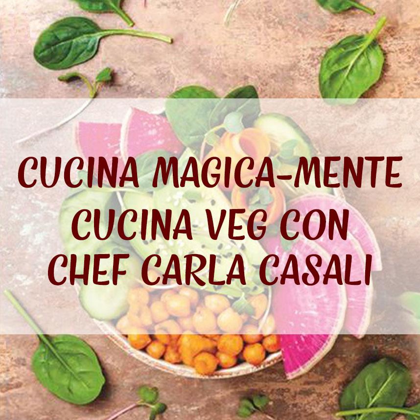 Cucina Magicamente con Chef Carla Casali